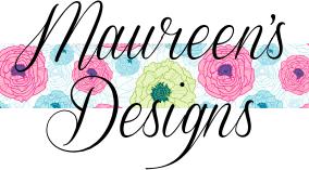 Maureen's Designs - Testimonial
