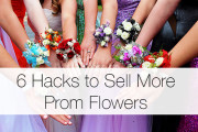 6 Hacks to Sell More Prom Flowers