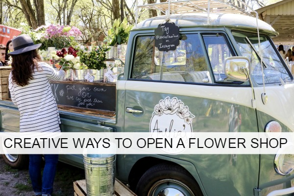 creative ways to open a flower shop