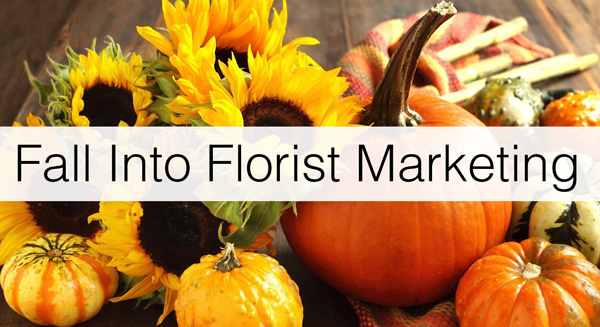 Fall-Into-Florist-Marketing