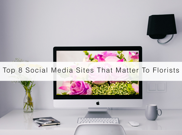 Top social media sites for florists