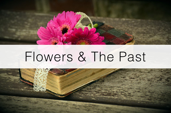 Flowers-&-The-Past