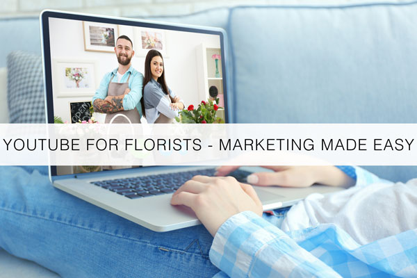 YouTube-For-Florist--Marketing-Made-Easy
