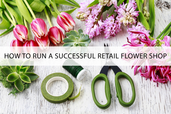 How-To-Run-A-Successful-Retail-Flower-Shop