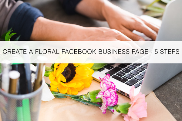 Create-A-Floral-Facebook-Business-Page---5-Steps