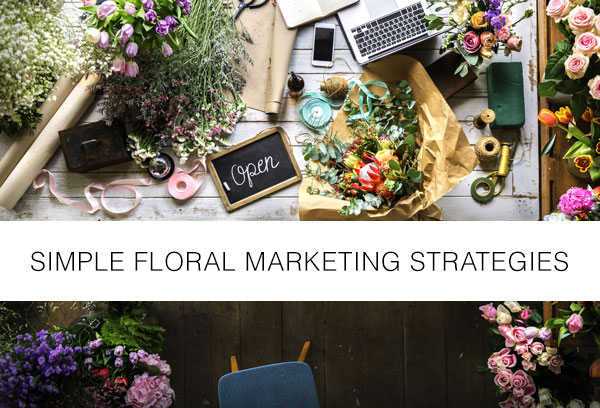 developing market strategies for small florist Developing a marketing strategy for small businesses 34 (7 ratings) course ratings are calculated from individual students' ratings and a variety of other signals, like age of rating and reliability, to ensure that they reflect course quality fairly and accurately.