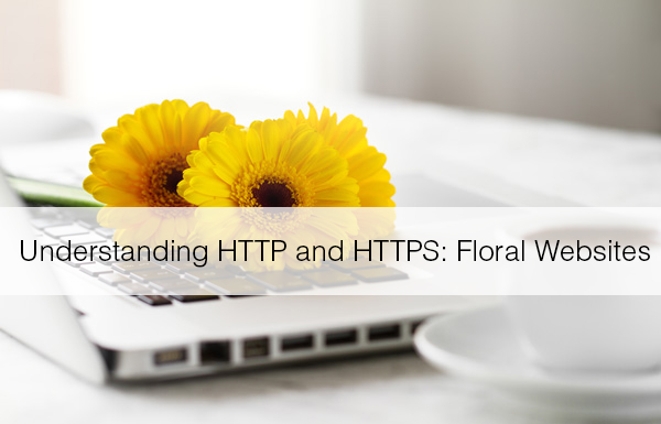 Understand HTTPS for Your Florist Website