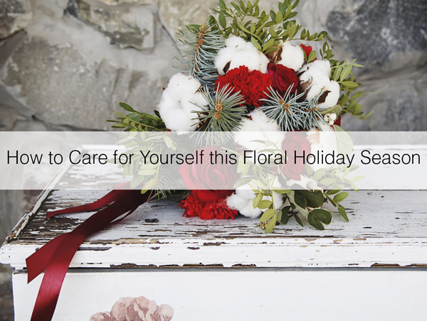 How to care for yourself this floral holiday season floranext if you work floral retail this holiday you may already feel drained by all your duties at work and at home solutioingenieria Gallery